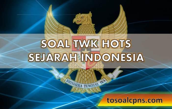 Soal Twk Hots Sejarah Indonesia 50 Contoh Soal Cpns